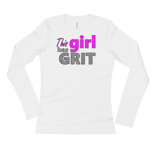 This Girl has Grit – Ladies' Long Sleeve T-Shirt